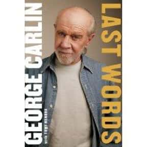 Last Words is listed (or ranked) 3 on the list The Best George Carlin Books