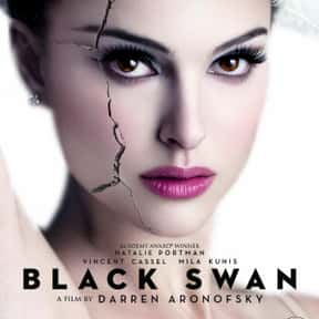 Black Swan is listed (or ranked) 2 on the list The Best Movies About Mental Illness