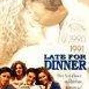 Late for Dinner is listed (or ranked) 10 on the list The Best Ross Malinger Movies