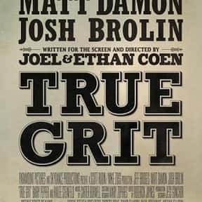 True Grit is listed (or ranked) 4 on the list The 30+ Best Modern Western Movies