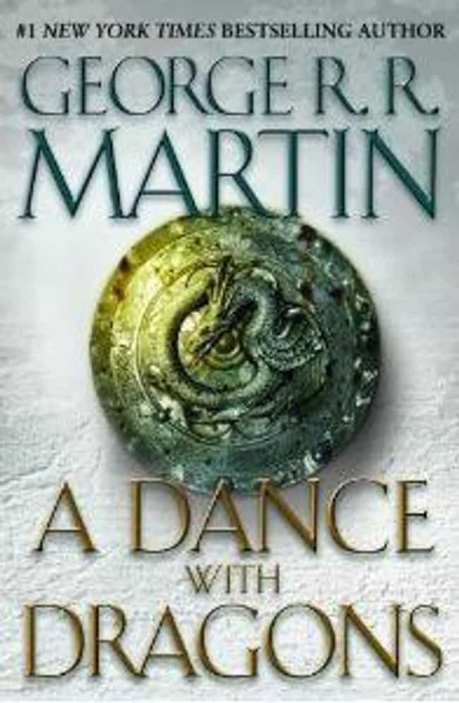 A Dance with Dragons is listed (or ranked) 4 on the list The Best 'A Song Of Ice And Fire' Books