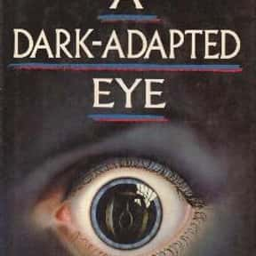 A Dark-Adapted Eye is listed (or ranked) 15 on the list Crime Fiction Books