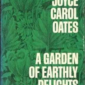 A Garden of Earthly Delights is listed (or ranked) 5 on the list The Best Joyce Carol Oates Books