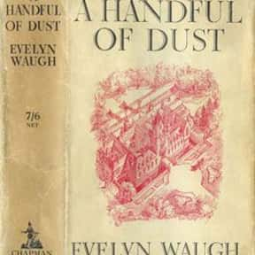 A Handful of Dust is listed (or ranked) 12 on the list 1001 Books You Must Read Before You Die