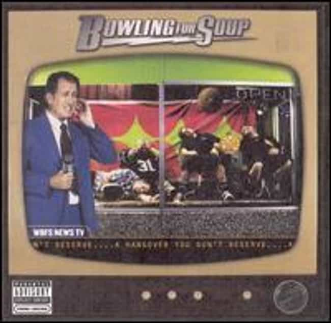 A Hangover You Don't Deserve is listed (or ranked) 1 on the list The Best Bowling For Soup Albums of All Time