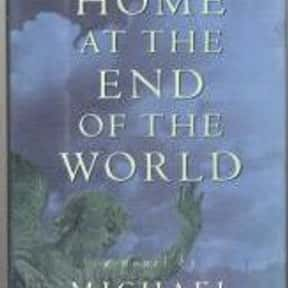 A Home at the End of the World is listed (or ranked) 14 on the list 1001 Books You Must Read Before You Die