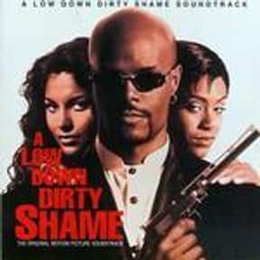 A Low Down Dirty Shame is listed (or ranked) 18 on the list The Best Black Action Movies, Ranked