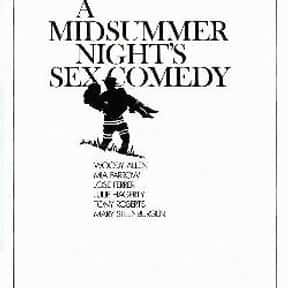 A Midsummer Night's Sex Comedy is listed (or ranked) 25 on the list The Best Woody Allen Movies