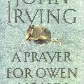 A Prayer for Owen Meany is listed (or ranked) 22 on the list 1001 Books You Must Read Before You Die
