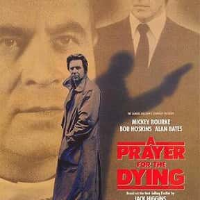 A Prayer for the Dying is listed (or ranked) 11 on the list The Best Mickey Rourke Movies