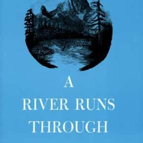 A River Runs Through It is listed (or ranked) 12 on the list 102 Books Recommended By Stephen King