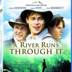 A River Runs Through It is listed (or ranked) 11 on the list The Best Movies About Brothers