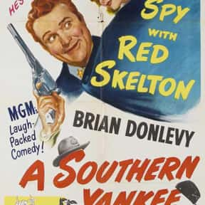 A Southern Yankee is listed (or ranked) 4 on the list The Best Red Skelton Movies