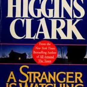 A Stranger Is Watching is listed (or ranked) 13 on the list The Best Mary Higgins Clark Books