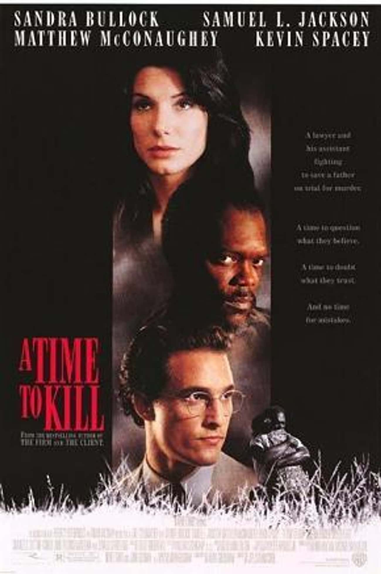A Time to Kill is listed (or ranked) 4 on the list The Best Movies About Female Lawyers