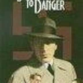 Background to Danger is listed (or ranked) 15 on the list The Best Spy Movies of the 1940s
