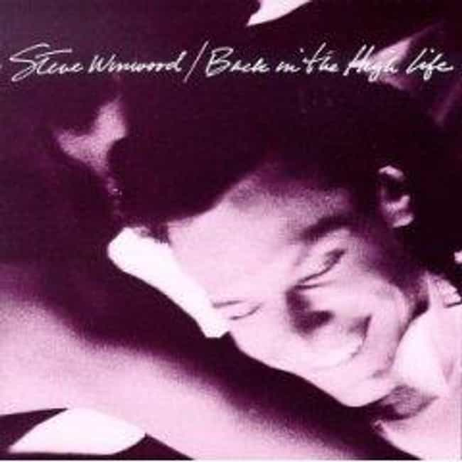 Back in the High Life is listed (or ranked) 1 on the list The Best Steve Winwood Albums of All Time