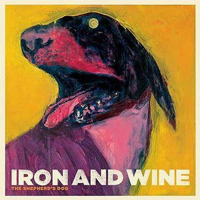 The Shepherd's Dog is listed (or ranked) 2 on the list The Best Iron & Wine Albums of All Time