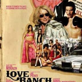 Love Ranch is listed (or ranked) 9 on the list The Best Helen Mirren Movies