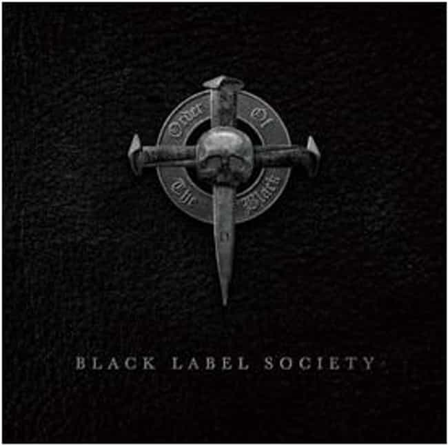 Order of the Black is listed (or ranked) 4 on the list The Best Black Label Society Albums of All Time