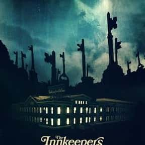 The Innkeepers is listed (or ranked) 9 on the list The Best Horror Movies Set in Hotels