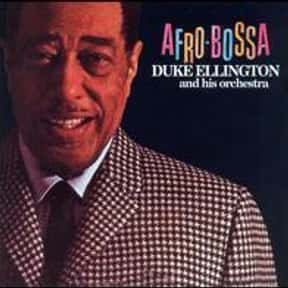 Afro-Bossa is listed (or ranked) 24 on the list The Best Duke Ellington Albums of All Time