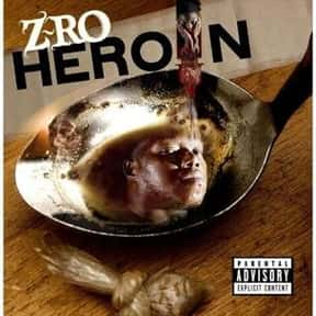 Heroin is listed (or ranked) 6 on the list The Best Z-Ro Albums of All Time