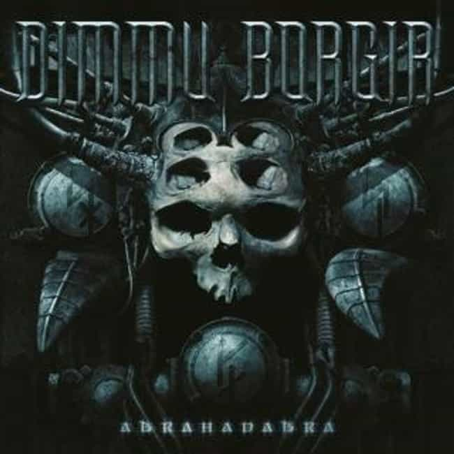 Abrahadabra is listed (or ranked) 8 on the list The Best Dimmu Borgir Albums of All Time