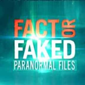 Fact or Faked: Paranormal File is listed (or ranked) 23 on the list The Best Paranormal TV Shows