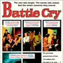 Battle Cry is listed (or ranked) 5 on the list The Best Movies With Cry in the Title