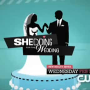 Shedding for the Wedding is listed (or ranked) 18 on the list The Best Wedding Shows in TV History