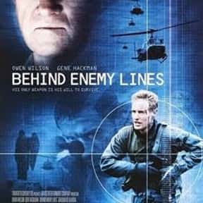 Behind Enemy Lines is listed (or ranked) 19 on the list The Best Movies of 2001, Ranked