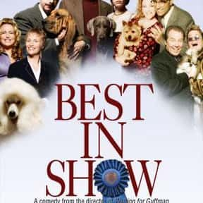 Best in Show is listed (or ranked) 10 on the list The Funniest Movies About Animals
