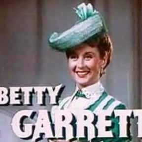 Betty Garrett is listed (or ranked) 14 on the list Famous People Named Betty