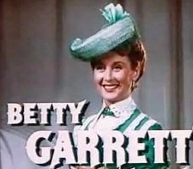 Betty Garrett is listed (or ranked) 4 on the list Famous People Who Died of Aortic Aneurysm