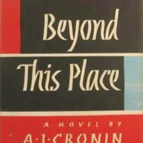 Beyond This Place is listed (or ranked) 13 on the list The Best Selling Novels of the 1950s