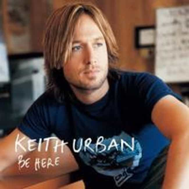 Be Here is listed (or ranked) 1 on the list The Best Keith Urban Albums of All Time