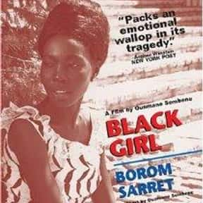 Black Girl is listed (or ranked) 12 on the list Famous Movies From Senegal