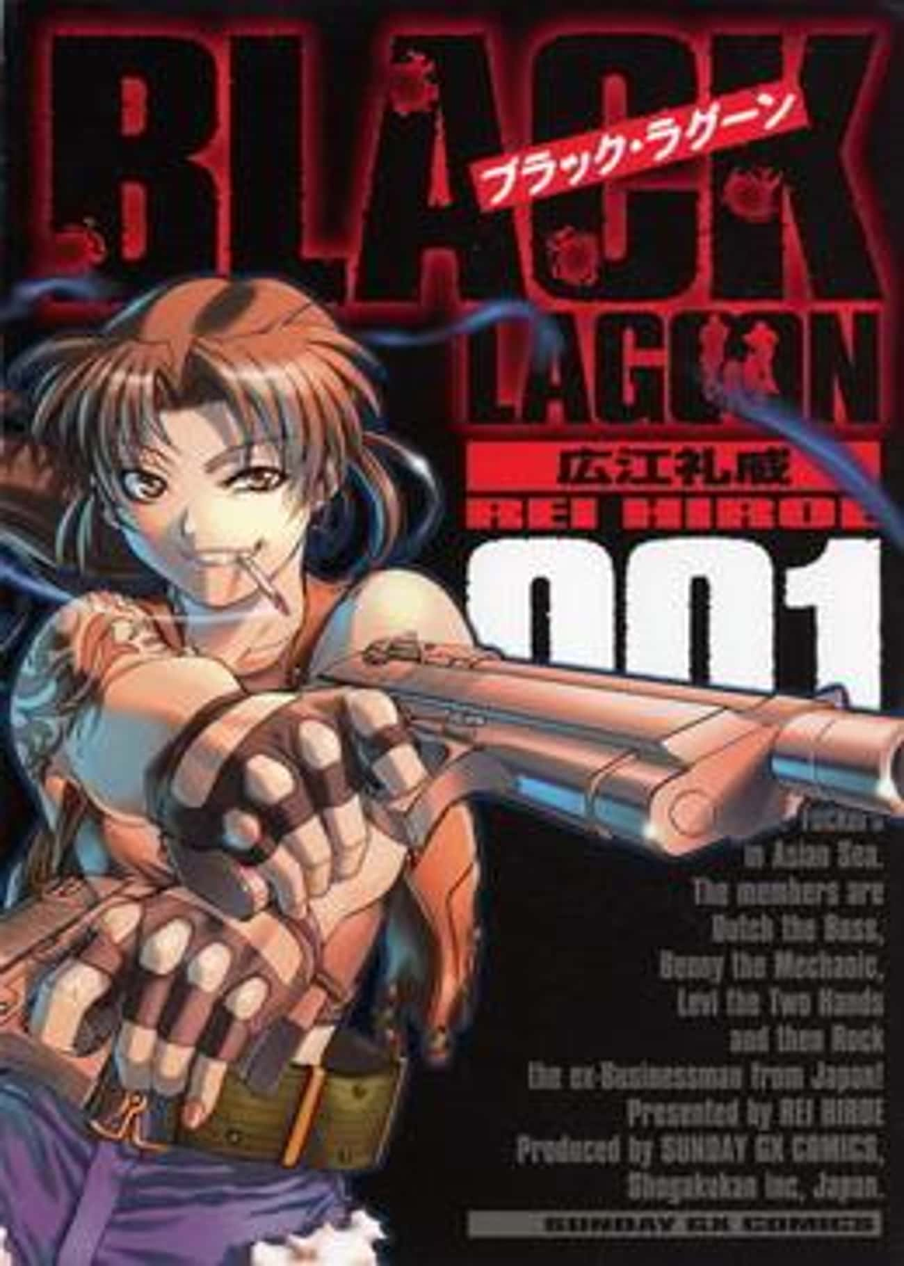 Black Lagoon is listed (or ranked) 2 on the list 11 Great Anime That Deserve Live Action Movie Adaptations