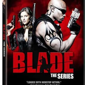 Blade: The Series is listed (or ranked) 13 on the list The Best Spike TV Shows