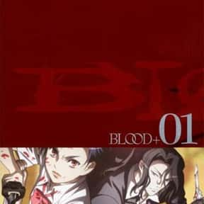 Blood+ is listed (or ranked) 15 on the list The Best Anime Like D Gray Man