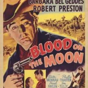 Blood on the Moon is listed (or ranked) 8 on the list The Best 1940s Western Movies