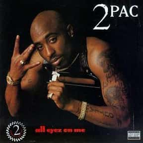 All Eyez on Me is listed (or ranked) 4 on the list The Best Hip Hop Albums of All Time