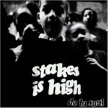Stakes Is High is listed (or ranked) 2 on the list The Best De La Soul Albums of All Time