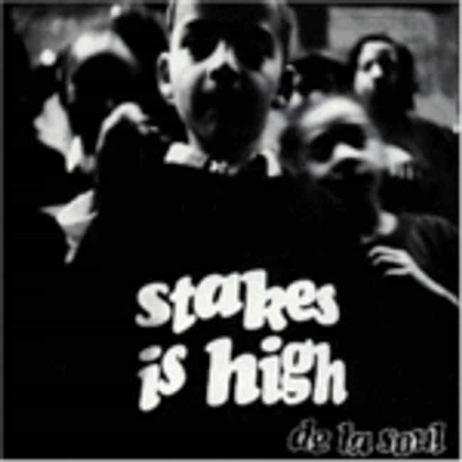Stakes Is High is listed (or ranked) 4 on the list The Best De La Soul Albums of All Time