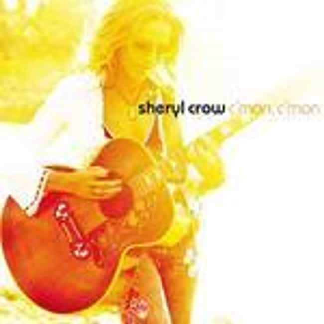 C'mon, C'mon is listed (or ranked) 4 on the list The Best Sheryl Crow Albums of All Time