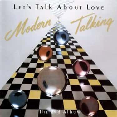 Let's Talk About Love: The is listed (or ranked) 2 on the list The Best Modern Talking Albums of All Time