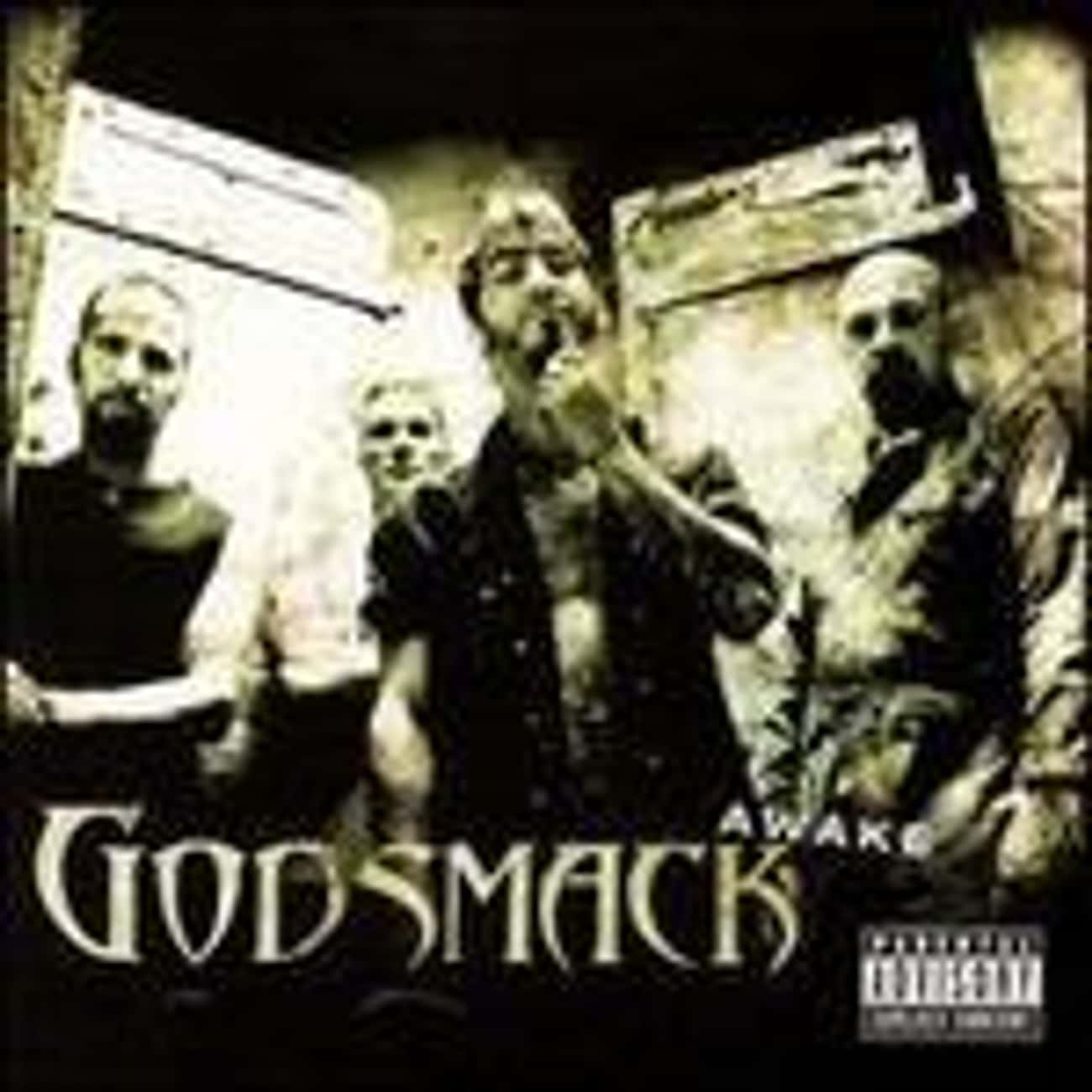 Awake is listed (or ranked) 3 on the list The Best Godsmack Albums of All Time