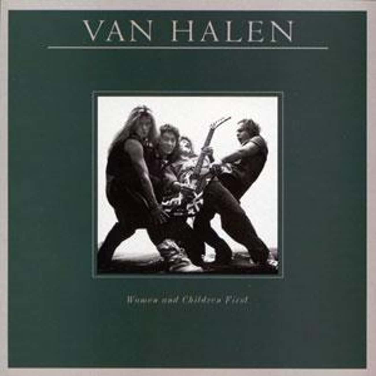 Women and Children First is listed (or ranked) 4 on the list The Best Van Halen Albums of All Time