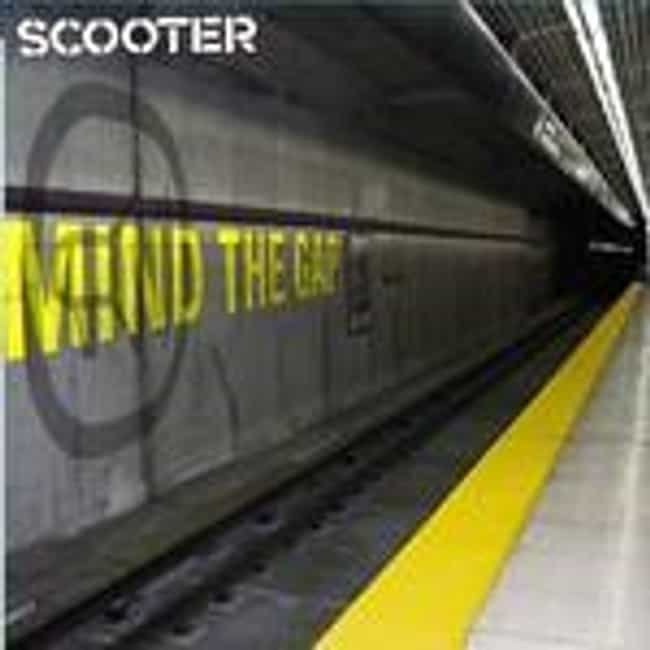 Mind the Gap is listed (or ranked) 4 on the list The Best Scooter Albums of All Time